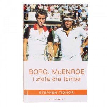 Książka BORG, McENROE I ZŁOTA ERA TENISA Stephen Tignor