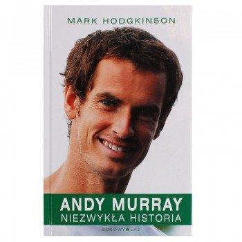 książka ANDY MURRAY NIEZWYKŁA HISTORIA Mark Hodgkinson